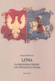 Jerzy Żenkiewicz Litwa na przestrzeni wieków i jej powiązania z Polską