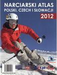 Narciarski atlas Polski Czech i Słowacji. 2012