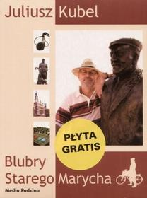 Juliusz Kubel  Blubry Starego Marycha