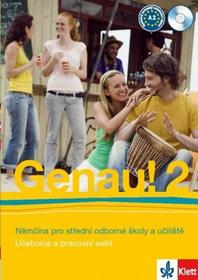 Carla Tkadlečková Genau! 2 Němčina pro střední odborné školy a učiliště Carla Tkadlečková