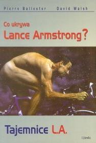 Ballester Pierre, Walsh David Tajemnice L,A, Co ukrywa Lance Armstrong