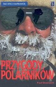 Dowswell Paul Przygody polarników