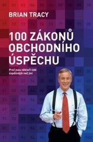 Brian Tracy 100 zákonů obchodního úspěchu Brian Tracy