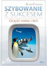 Sylwia Fleischer: Szybowanie z sukcesem e-book, okładka ebook