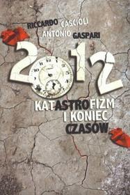 Antonio Gaspari 2012. Katastrofizm i koniec czasów