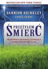 Brinkley Dannion , Perry Paul PRZEŻYŁEM ŚMIERĆ