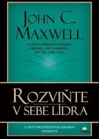 John C. Maxwell Rozviňte v sebe lídra John C. Maxwell