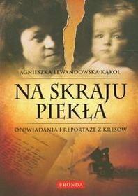 AGNIESZKA LEWANDOWSKA-KĽKOL NA KRAJU PIEKŁA