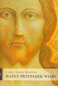 Martini Carlo Maria Ważny przypadek wiary