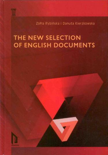 Danuta Kierzkowska, Zofia Rybińska The New Selection of English Documents. Wyd. 2