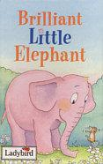 praca zbiorowa  Brilliant Little Elephant