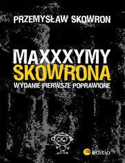 Przemysław Skowron Maxxxymy Skowrona. Wydanie Pierwsze Poprawione