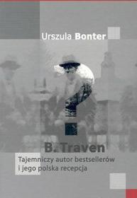 Bonter Urszula B.Traven  Tajemniczy autor bestsellerów i jego polska recepcja