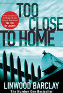 Linwood Barclay Too Close to Home