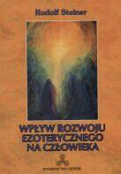 Steiner Rudolf Wpływ rozwoju ezoterycznego na człowieka