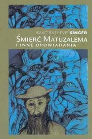 Singer Isaac Śmierć Matuzalema i inne opowiadania