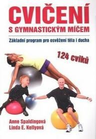 Anne Spaldingová; Linda E. Kellyová Cvičíme s gymnastickým míčem Anne Spaldingová; Linda E. Kellyová