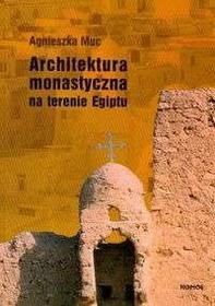 Muc Agnieszka Architektura monastyczna na terenie Egiptu
