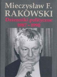 Rakowski Mieczyslaw F. Dzienniki polityczne 1987-1990