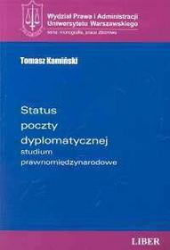 Kamiński Tomasz Status poczty dyplomatycznej studium prawnomiędzynarodowe