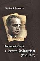Opinie o  Siemaszko Zbigniew S. ]]  Korespondencja z Jerzym Giedroyciem 1959 - 2000