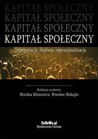 Klimowicz Monika, Bokajło Wiesław Kapitał społeczny - interpretacje, impresje, operacjonalizacja