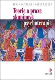 Irvin D. Yalom; Molyn Leszcz Teorie a praxe skupinové psychoterapie Irvin D. Yalom; Molyn Leszcz