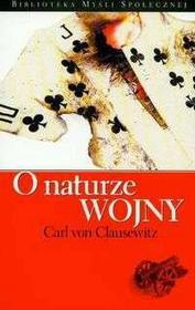 Clausewitz Carl O naturze wojny