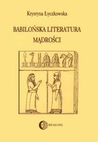 Katarzyna Górak - Sosnowska Babilońska literatura mądrości