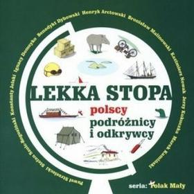 Anna Bieganek Lekka stopa. Polscy podróżnicy i odkrywcy