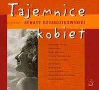Dziurdzikowska Renata Tajemnice kobiet Rozmowy Renaty Dziurdzikowskiej
