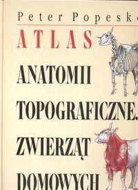 Popesko Peter Atlas anatomii topograficznej zwierząt domowych