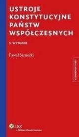 Sarnecki Paweł Ustroje konstytucyjne państw współczesnych