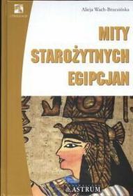 Alicja Wach-Brzezińska Mity starożytnych Egipcjan