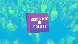 Disco Mix w Polo TV
