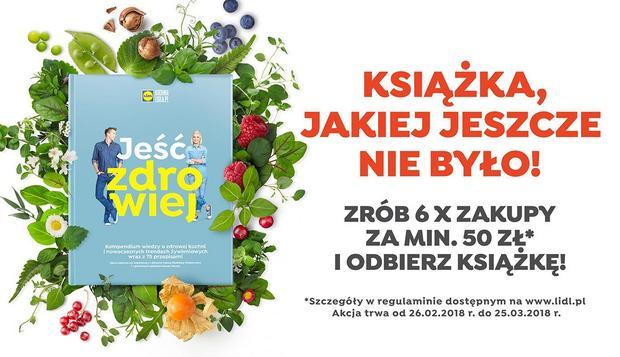 Nowa Książka Z Kuchni Lidla Jeść Zdrowiej ładocha I Okrasy