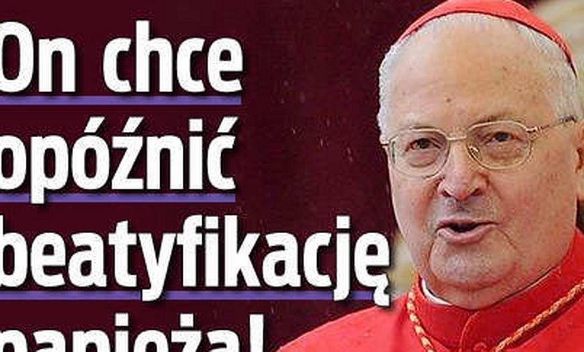 On chce opóźnić beatyfikację papieża!