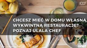Ulala Chef - szef kuchni ugotuje w twoim domu!