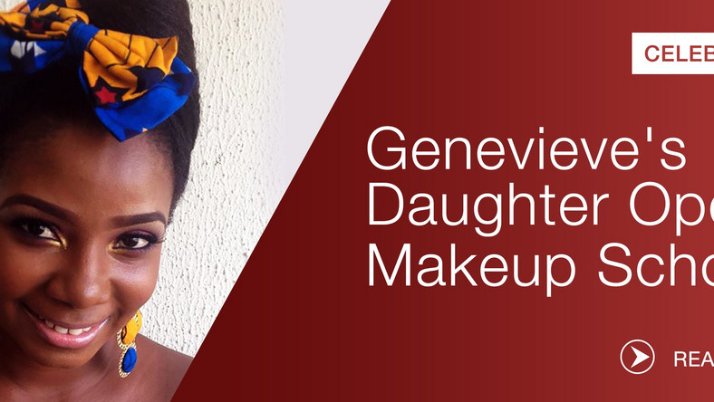 Genevieve Nnaji Actress' daughter reportedly opens makeup