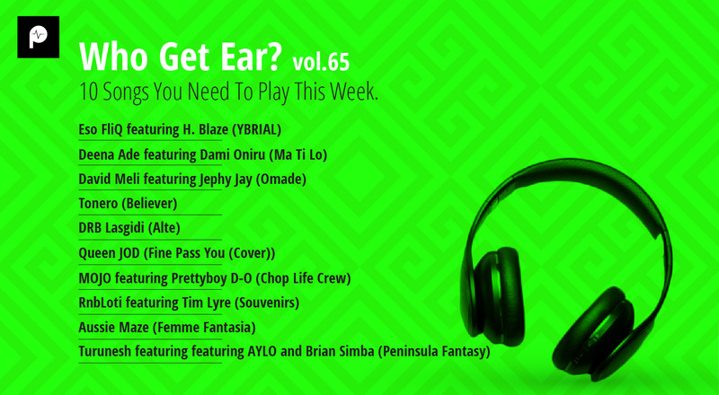 Who Get Ear Vol. 65: 10 Songs You Need To Play This Week