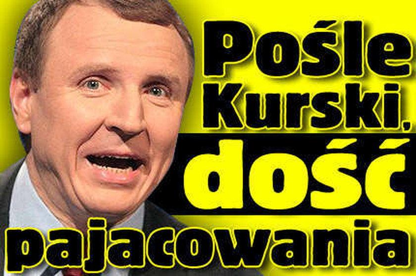 Panie Kurski! Dość pajacowania!