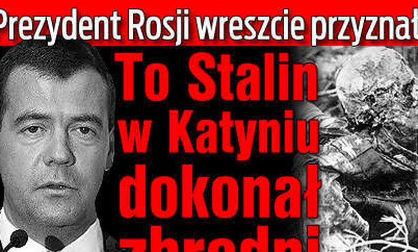 Miedwiediew: Stalin dokonał zbrodni