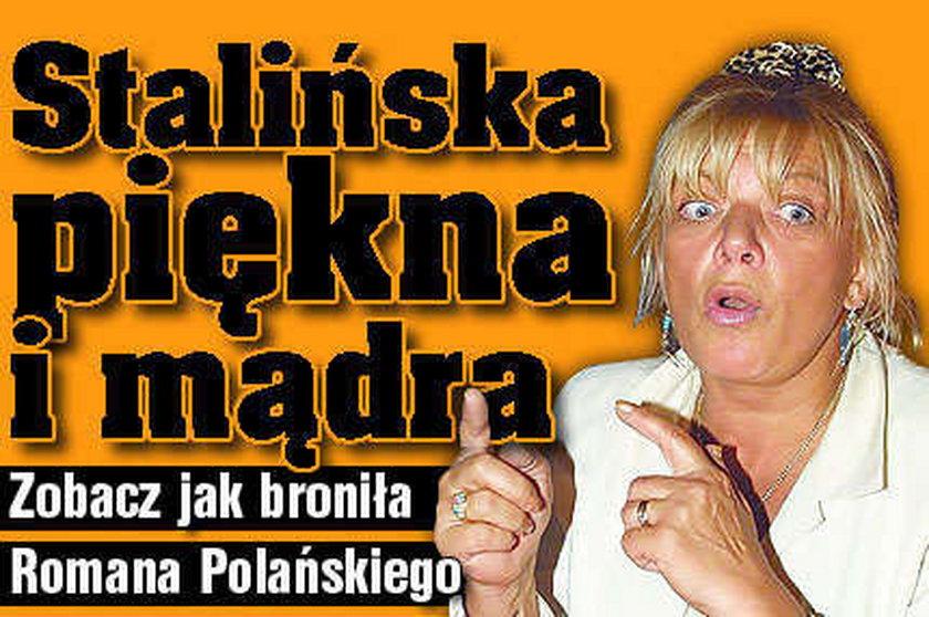 Stalińska broni Polańskiego