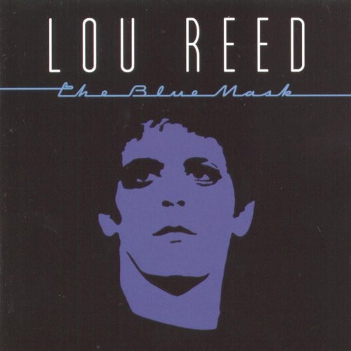 "Lou Reed - ""The Blue Mask"""