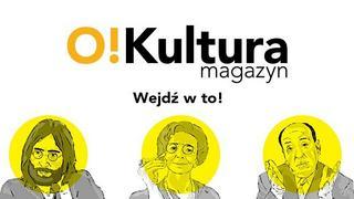 Magazyn O!Kultura
