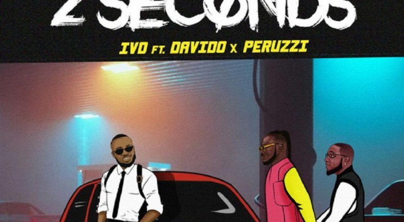 Davido and Peruzzi features on '2 Seconds' by IVD