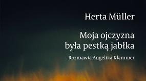 """Na wysokościach zawsze czuję ucisk w gardle. Herta Müller, """"Moja ojczyzna była pestką jabłka"""""""