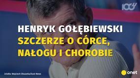Henryk Gołębiewski szczerze o córce, nałogu i chorobie