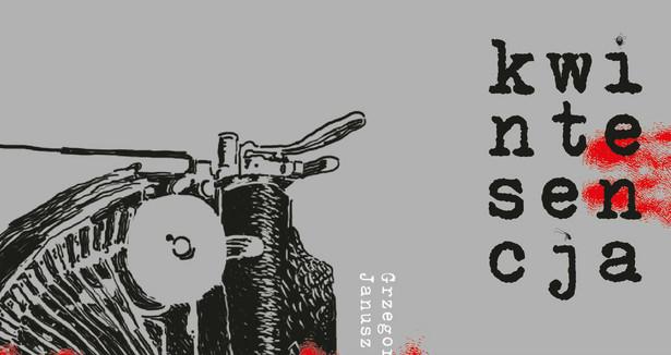 Kwintesencja | scenariusz: Grzegorz Janusz, ilustracje: Krzysztof Gawronkiewicz | Wydawnictwo Komiksowe/Prószyński i S-ka 2015