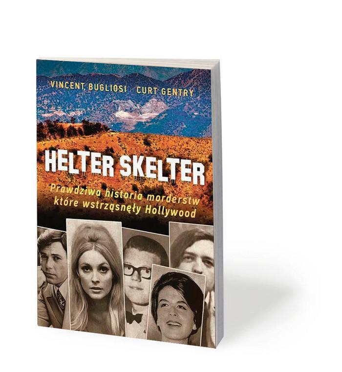 """Vincent Bugliosi, Curt Gentry, """"Helter Skelter. Prawdziwa historia morderstw, które wstrząsnęły Hollywood"""", przeł. Mirosław P. Jabłoński, Zysk i S-ka 2019"""